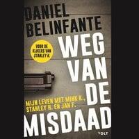 Weg van de misdaad - Daniel Belinfante