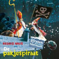 De piraten van hiernaast: De pakjespiraat - Reggie Naus