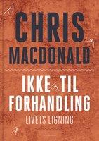 Ikke til forhandling - Chris MacDonald