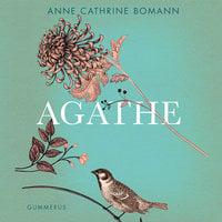 Agathe - Anne Cathrine Bomann