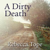 A Dirty Death - Rebecca Tope