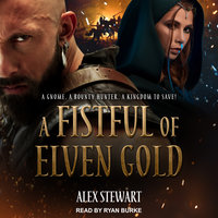A Fistful of Elven Gold - Alex Stewart