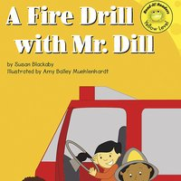 A Fire Drill with Mr. Dill - Susan Blackaby