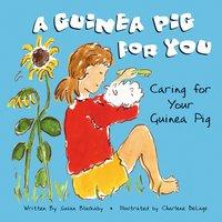 A Guinea Pig for You - Susan Blackaby