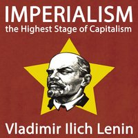 Imperialism, the Highest Stage of Capitalism - Vladimir Ilyich
