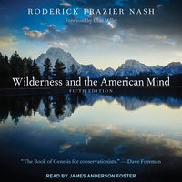 Wilderness and the American Mind: Fifth Edition - Roderick Frazier Nash