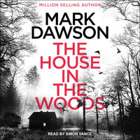 The House in the Woods - Mark Dawson