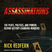Assassinations: The Plots, Politics, and Powers Behind History-Changing Murders - Nick Redfern