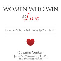 Women Who Win at Love: How to Build a Relationship That Lasts - John M. Townsend, Suzanne Venker