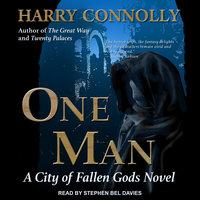 One Man: A City of Fallen Gods Novel - Harry Connolly