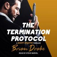 The Termination Protocol - Brian Drake