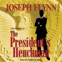 The President's Henchman - Joseph Flynn