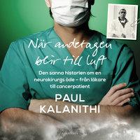 När andetagen blir till luft - Paul Kalanithi