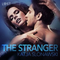 The Stranger: Erotic Short Story - Katja Slonawski