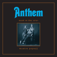 Anthem: Rush in the 1970s - Martin Popoff