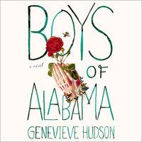 Boys of Alabama: A Novel - Genevieve Hudson