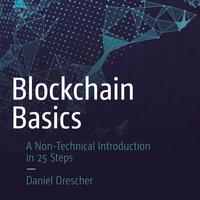 Blockchain Basics: A Non-Technical Introduction in 25 Steps - Daniel Drescher