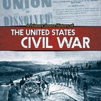 A Primary Source History of the US Civil War - John Micklos