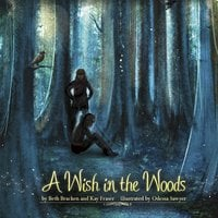 A Wish in the Woods - Beth Bracken, Kay Fraser