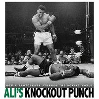 Ali's Knockout Punch - Michael Burgan