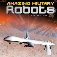 Amazing Military Robots - Sean Stewart Price