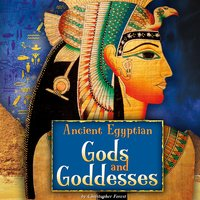 Ancient Egyptian Gods and Goddesses - Christopher Forest