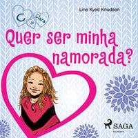 C de Clara 2 - Quer ser minha namorada? - Line Kyed Knudsen