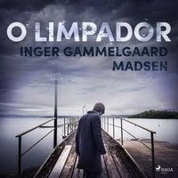 O limpador - Inger Gammelgaard Madsen