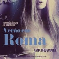 Verão em Roma – Confissões Íntimas de uma Mulher 2 - Anna Bridgwater