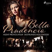 Agent Provocateur - Destruindo Hollywood - Bella Prudencio