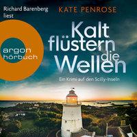 Kalt flüstern die Wellen - Kate Penrose