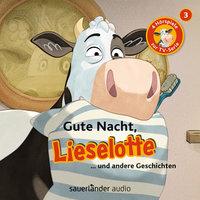 Gute Nacht, Lieselotte - Fee Krämer, Alexander Steffensmeier