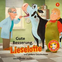 Gute Besserung, Lieselotte - Fee Krämer, Alexander Steffensmeier