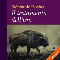 Il testamento dell'uro - Stéphanie Hochet