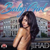 Baby Girl - Jihad