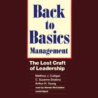 Back to Basics Management - Matthew J. Culligan, C. Suzanne Deakins, Arthur H. Young