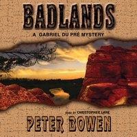Badlands - Peter Bowen