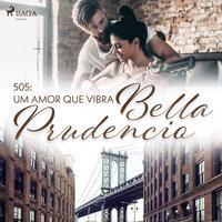 505: Um amor que vibra - Bella Prudencio
