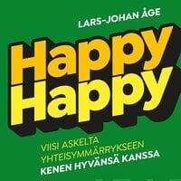 Happy-happy - Viisi askelta, yhteisymmärrykseen kenen hyvänsä kanssa - Lars-Johan Åge