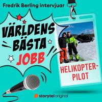 Världens bästa jobb - Helikopterpilot