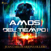 Amos del Tiempo - Juan Carlos Arjona