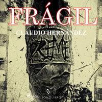 Frágil - Claudio Hernández