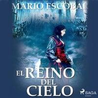 El reino de los cielos - Mario Escobar Golderos