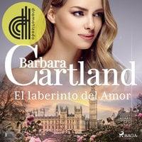 El laberinto del Amor (La Colección Eterna de Barbara Cartland 1) - Barbara Cartland