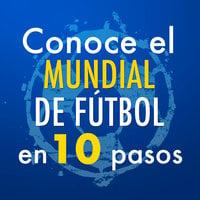 Conoce el Mundial de Fútbol en 10 pasos - Editorial Ink
