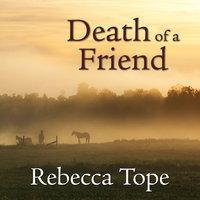 Death of a Friend - Rebecca Tope