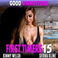 Good Vibrations: First Timers 15 (Virgin Erotica) - Kimmy Welsh