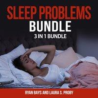 Sleep Problems Bundle: 3 in 1 Bundle, Insomnia, Essential Oils for Sleep, Sleep - Laura S. Proby, Ryan Bays