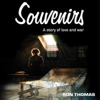 Souvenirs: A story of love and war - Ron Thomas