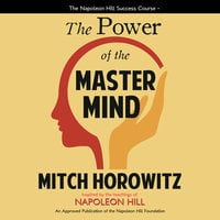 The Power of the Master Mind - Mitch Horowitz